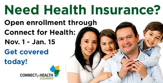 Need Health Insurance? Open enrollment through Connect for Health Nov 1 - Jan 15